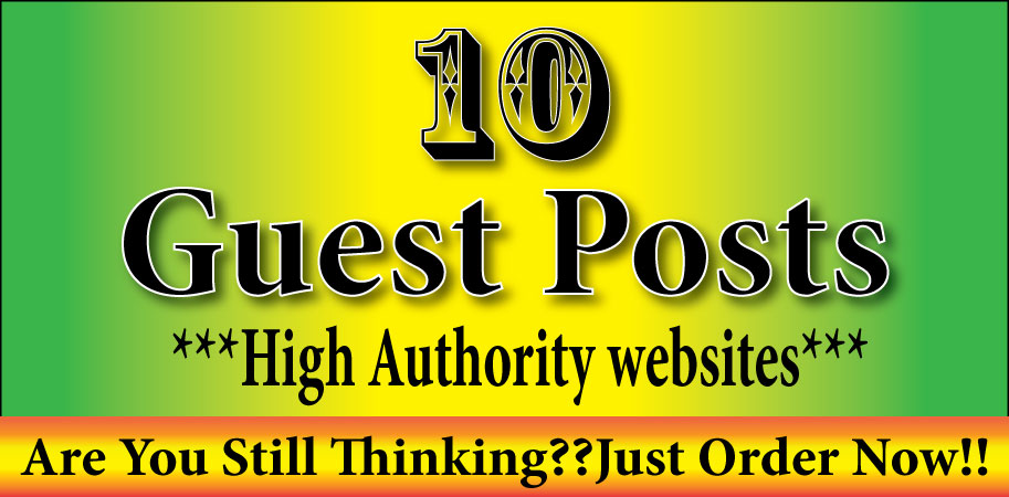 Top 10 Manual Guest Posts Strong High Authority Backlinks