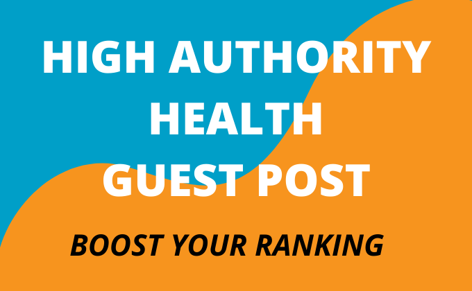 I will write and publish high da health guest post
