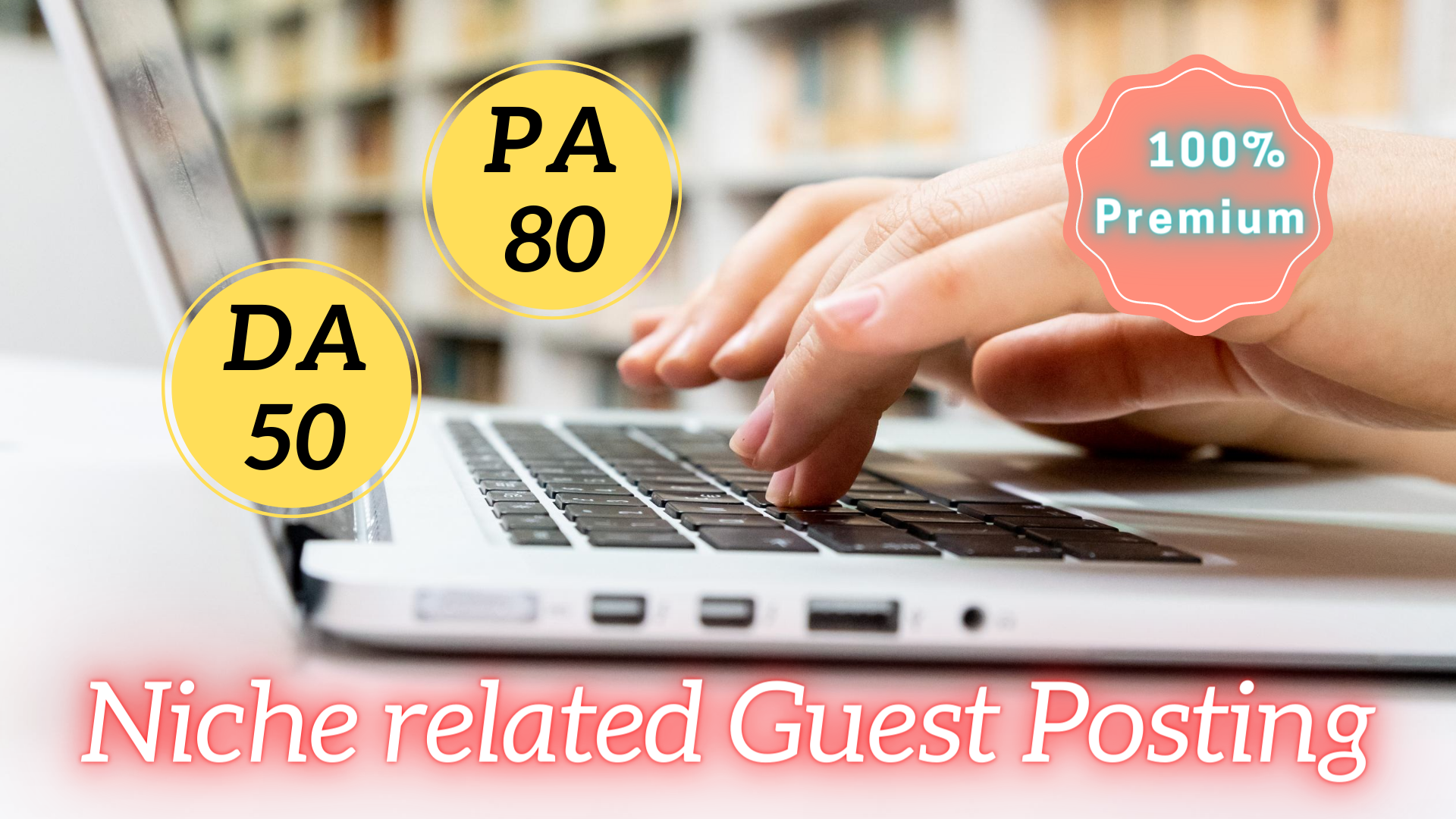 I will do your Niche related Guest Posting on high DA PA websites