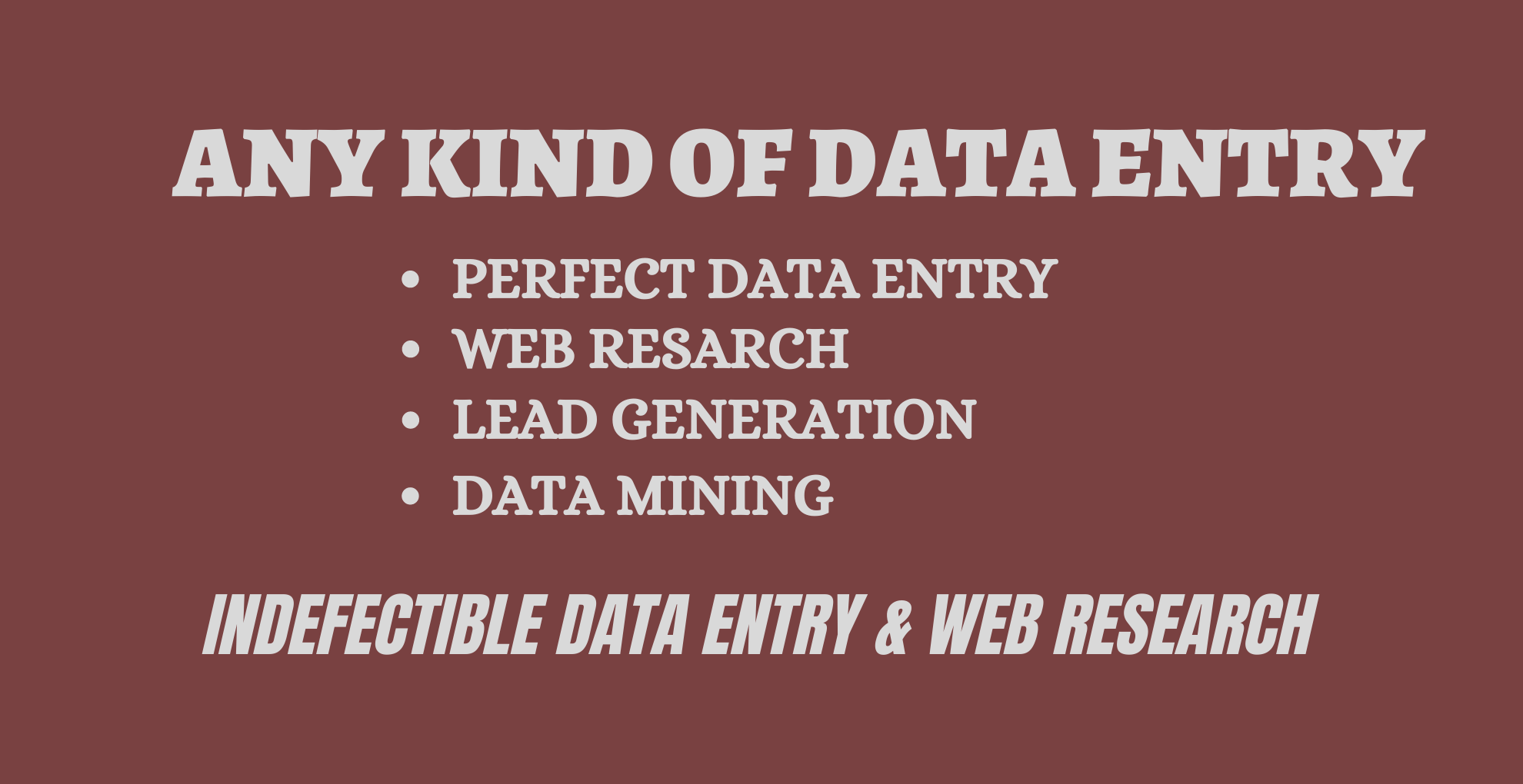 I will do indefectible data entry and web research