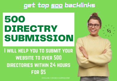 i will do 500 directory submission manually,  get high quality back links for website