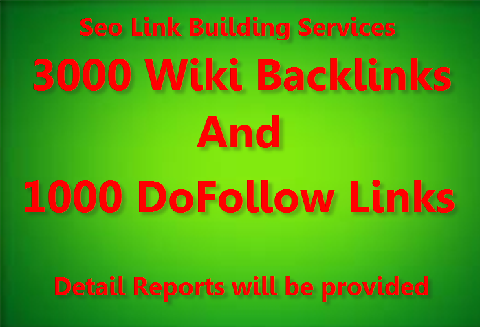 Provide 3000 wiki backlinks and 1000 Do-Follow backlinks for your seo