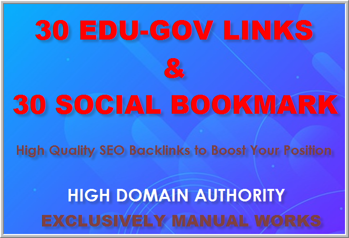 Manual Link Building Services Get 30 Edu& Gov and 30 Social Bookmarking Backlinks best for your SEO