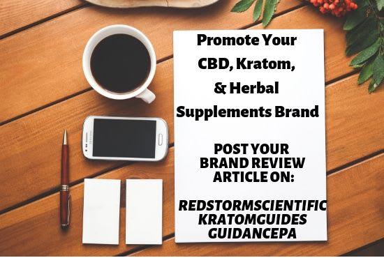 I Will Promote Your CBD,  Kratom Brand