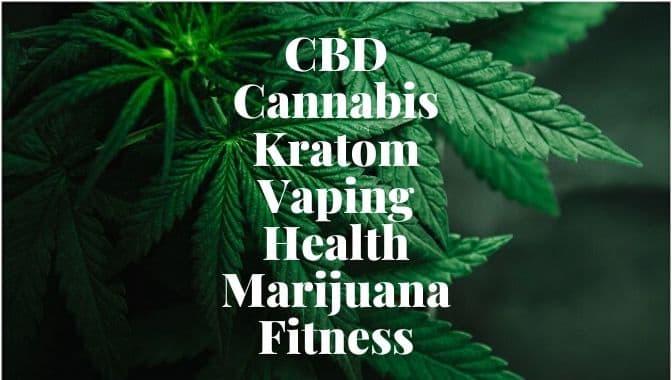 I Will Publish CBD,  Cannabis,  Kratom,  Vaping,  Marijuana,  Articles On My Health Sites.