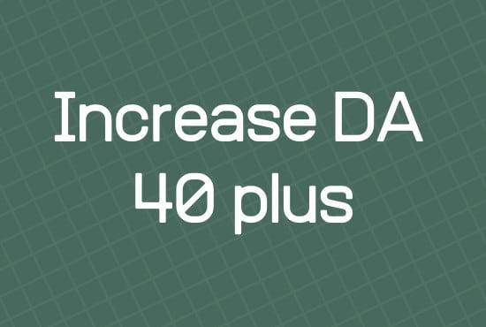 I will increase domain authority da 40