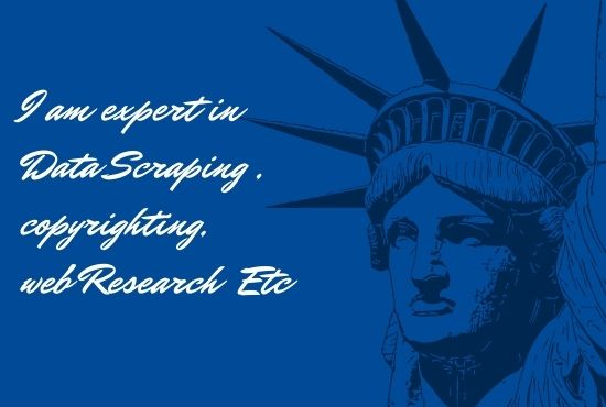 I am work with Data scraping Copyrighting web research etc
