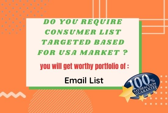 I will provide you Consumer Email List.
