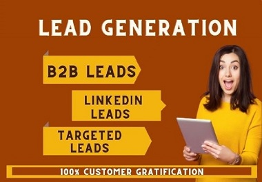 I will do targeted b2b lead generation and linkedin lead generation
