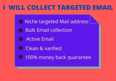 I will provide you targeted 100 valid Email based on any niche or country