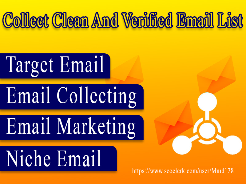 I will collect niche targeted email list clean and verified. 2K