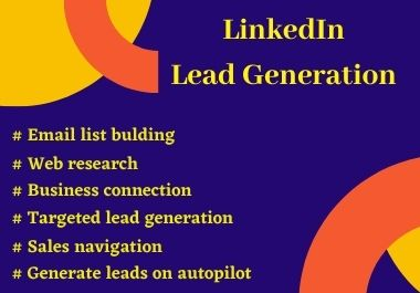 I will provide targeted linkedIn lead generation for my client