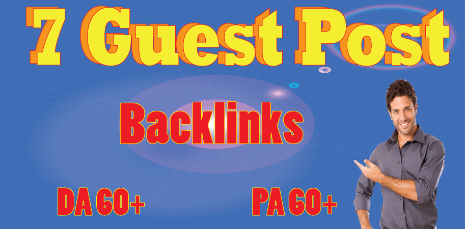 7 Guest Posts Backlinks On High DA Approve Sites