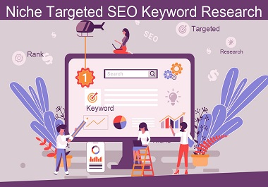 I will do depth SEO keyword research for your targeted niche.