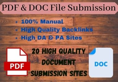 I will manually submit PDF or DOC file on 20 high DA,  PA document sharing sites