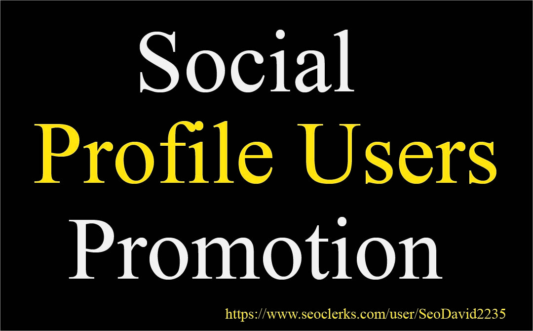 I Will do Active HQ Social Profile Users promotion fast