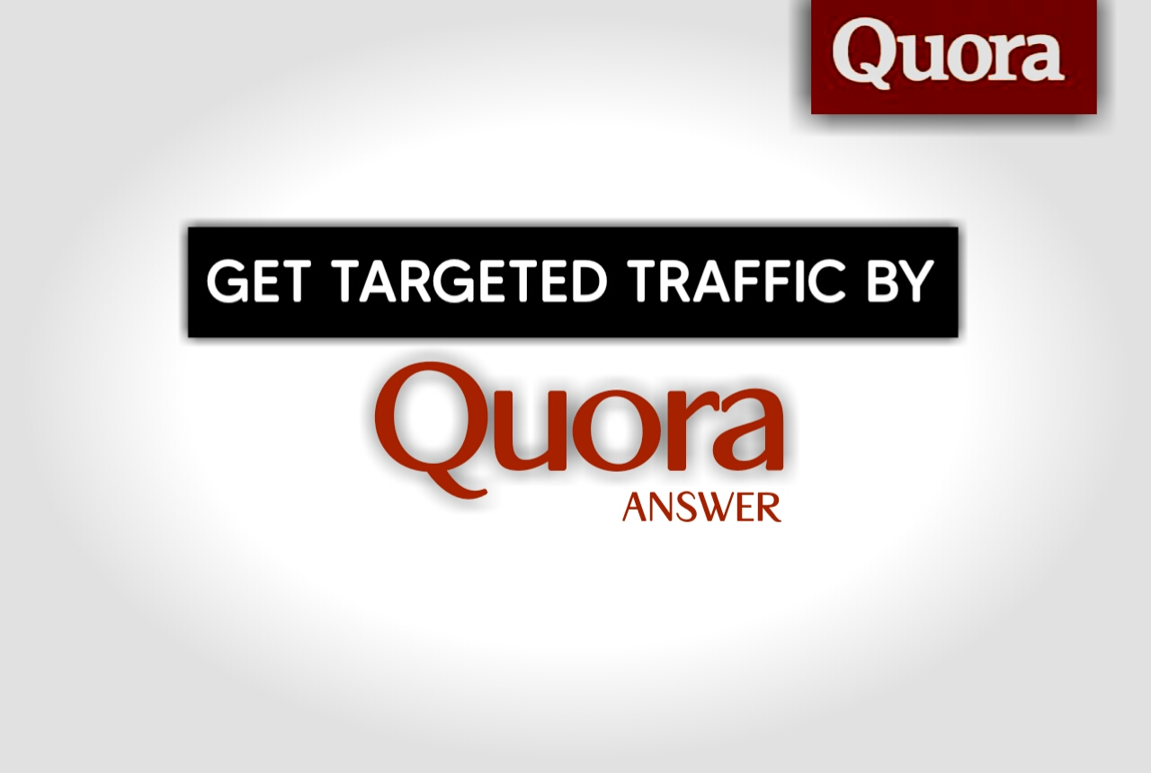 Provide Guaranteed Targeted Traffic By 20 top Quality Quora Answer