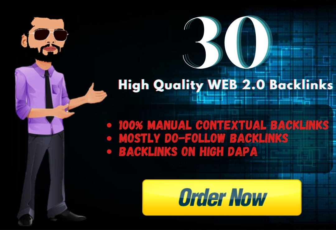 I will build 30 Dofollow High Domain Authority Web 2 0 Backlinks