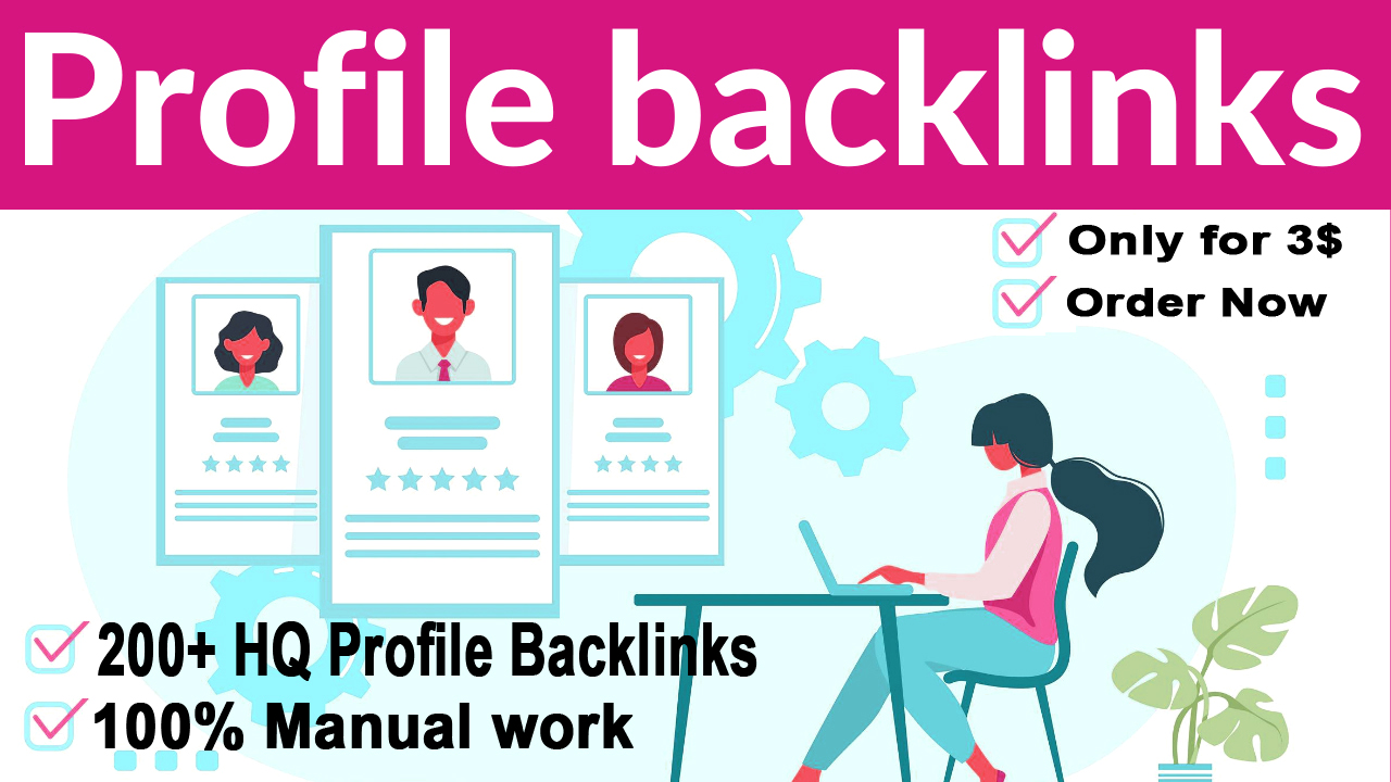 I Will Build Manually High Authority Do-follow Profile Backlinks SEO