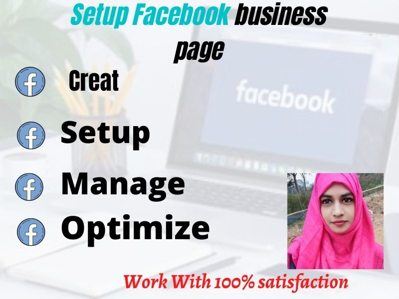 I will setup facebook business page for you.