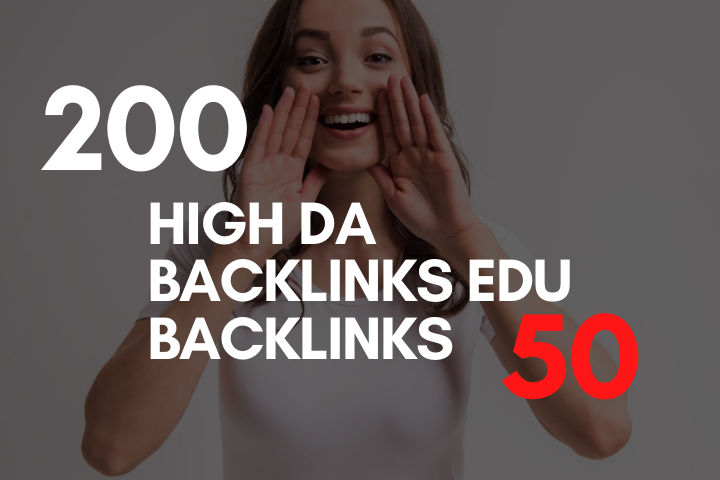 Do 200 High DA SEO backlinks With 50 EDU Backlinks
