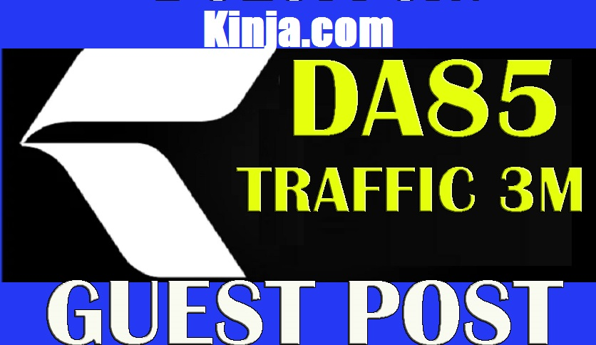 Guest Post on Kinja. com - Kinja DA 95 Traffic 2.7M Quality Web