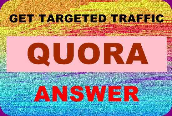 Guaranteed targeted visitors with 21 unique quora answer