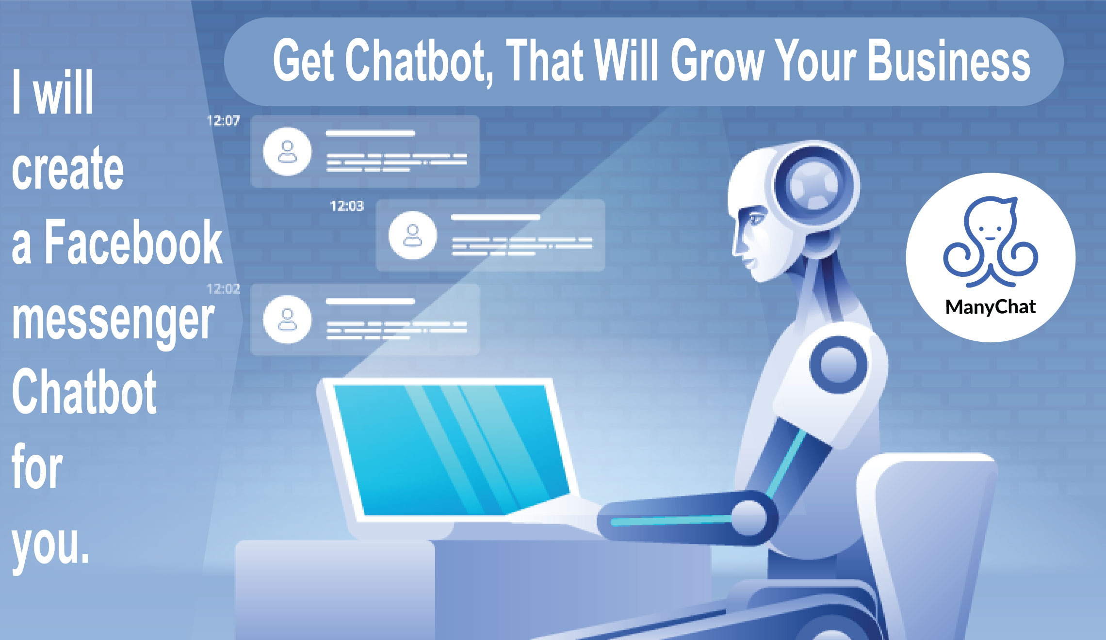 I will create a messenger Chatbot for you