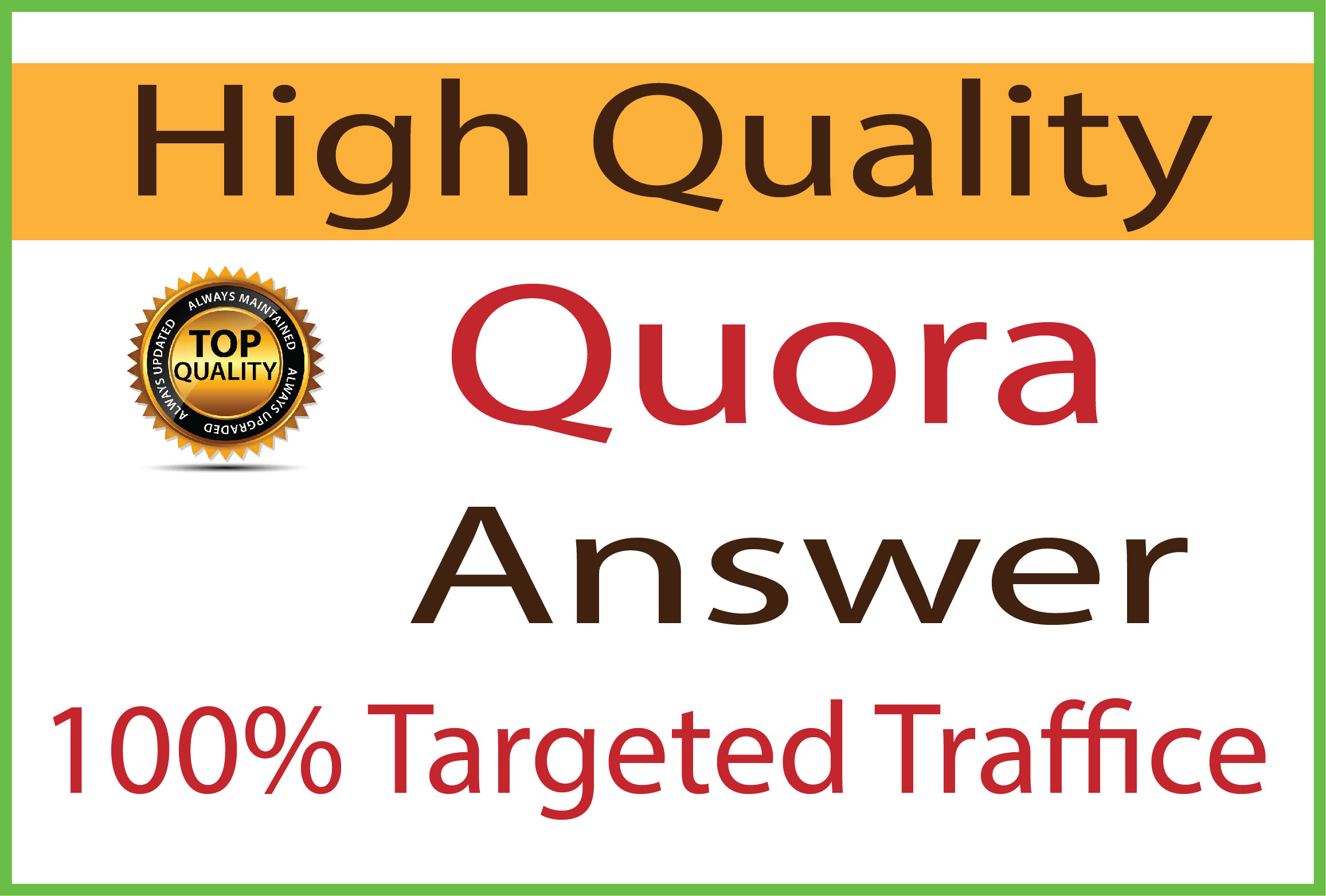 I will provide you Guaranteed targeted Traffic with 10 High Quality quora answers
