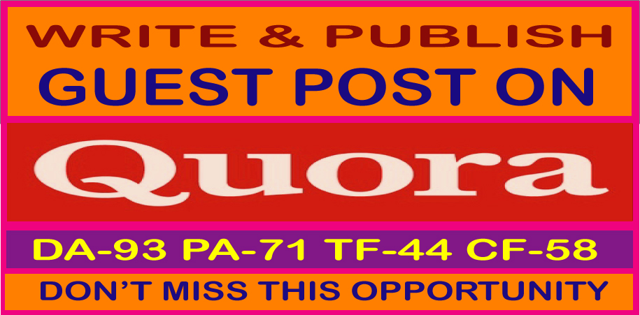 Write & Publish a guest post on Quora.Com DA93, PA71, CF58 Permanent Backlinks limited offer