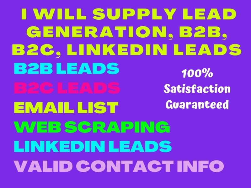 I will supply Lead generation,  B2B,  B2C,  LinkedIn Leads