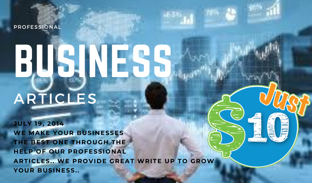 We can Develop your BUSINESS by bringing more Traffic with our Professional Business Articles.