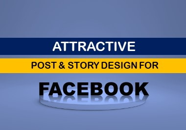I will design 3 Facebook post and story