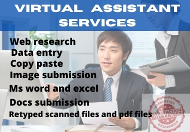 I will be your virtual assistant for any kind of job
