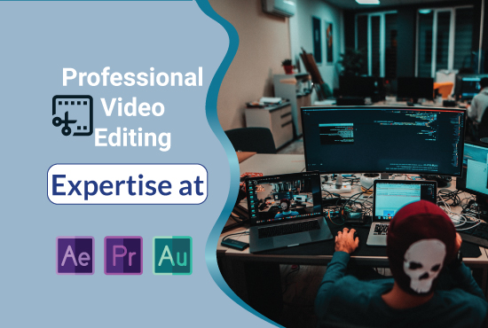I will edit professional video with Premier Pro and After Effects.