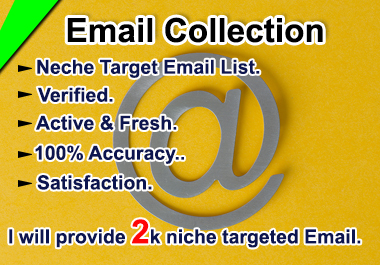 I will provide 2k niche targeted verified email list