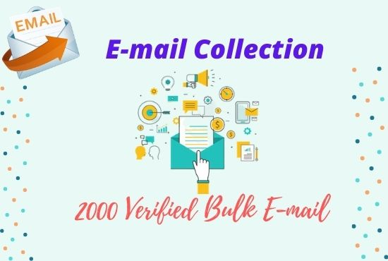 I Will do verified email collection.