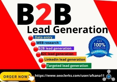 I will provide 100 b2b lead generation and targeted lead generation
