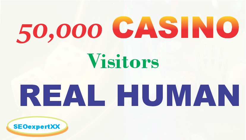 50,000 Casino visitors for Casino Website - Real Human Targeted Traffic