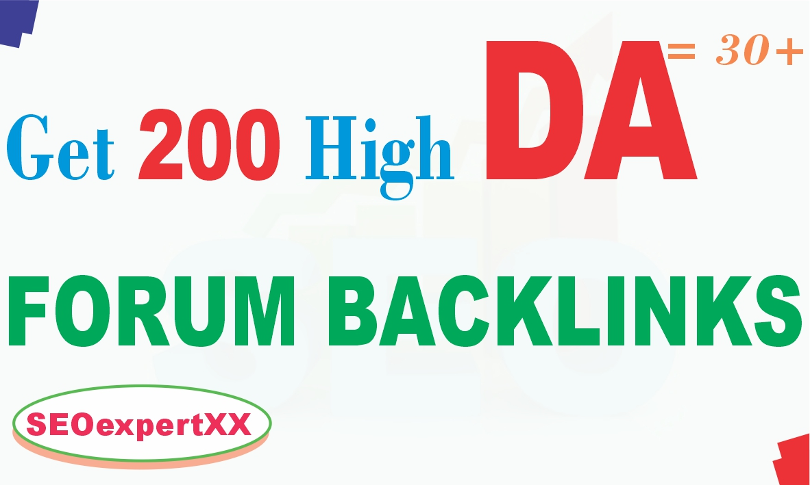 Get 200 High DA 30+ Forum Backlinks very Fast