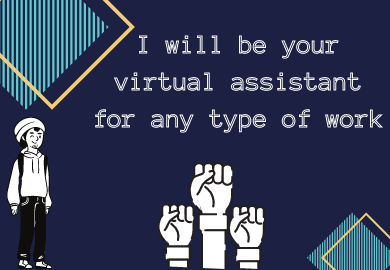 I will be your virtual assistant for any type of work