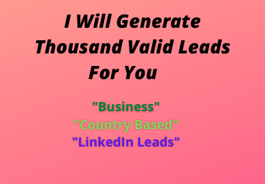 I Will Generate Thousand Valid Leads For You