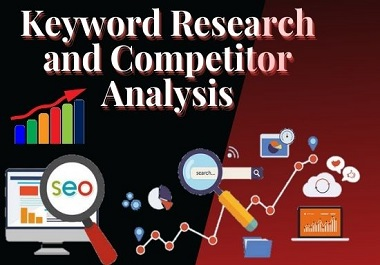 I will operate an excellent SEO keyword research and competitor analysis