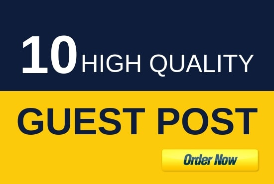 I will write and publish 10 guest post with high da pa