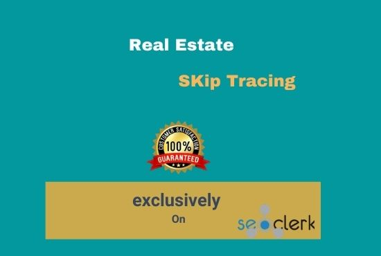 I will do actual real estate skip tracing for your business.