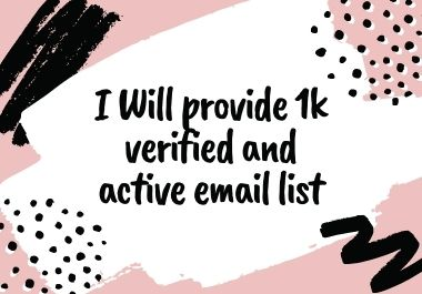 I Will provide 1k verified and active email list for growing your business or brand