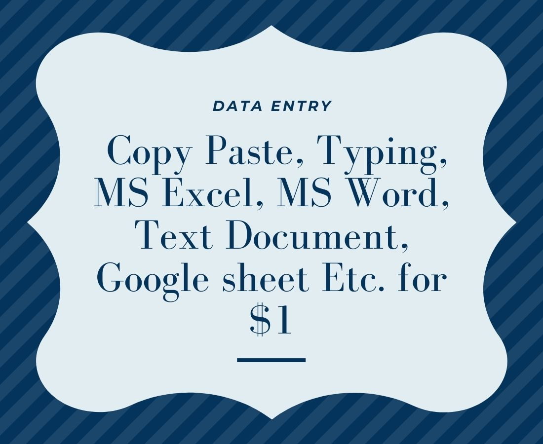 Data Entry,  Copy Paste,  Typing,  MS Excel,  MS Word,  Text Document,  Google sheet Etc. in 24 hours.