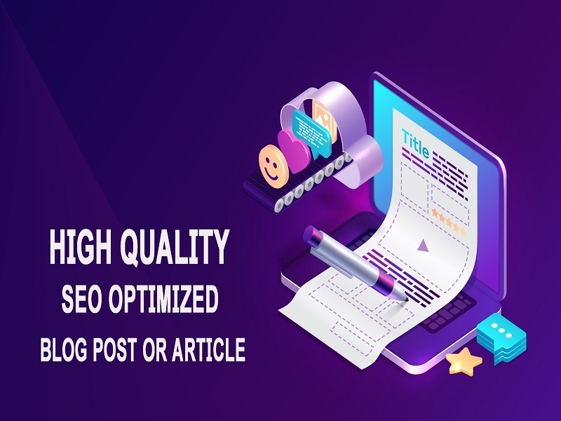 I Will Write 800+ Words High Quality SEO Optimized Article Or Blog Post