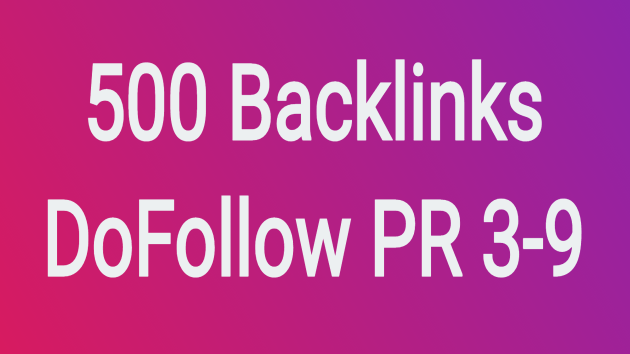 Provide 500 do-follow PR 3-9 backlinks