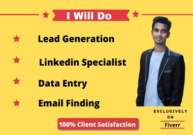 I will collect b2b targeted business leads,  linkedin leads and data collection